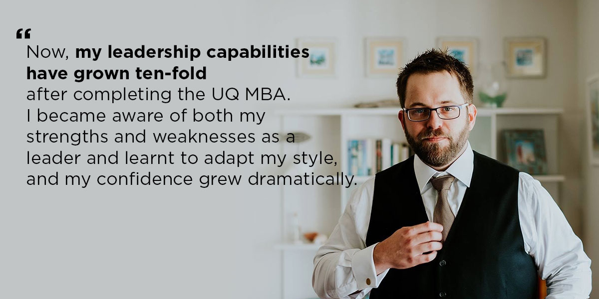 leadership capabilities have grown ten-fold after completing the UQ MBA